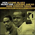 Stone Blues/Looking Ahead/Honi Gordon Sings