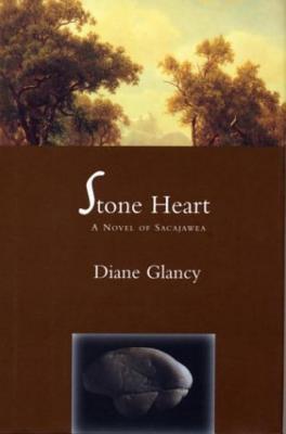 Stone Heart: A Novel of Sacajawea - Glancy, Diane