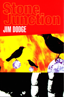 Stone Junction - Dodge, Jim, and Dodge, and Pynchon, Thomas (Introduction by)