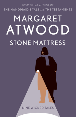 Stone Mattress: Nine Wicked Tales - Atwood, Margaret