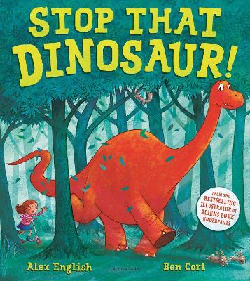 Stop That Dinosaur! - English, Alex