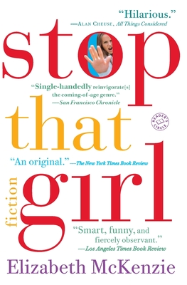 Stop That Girl: Fiction - McKenzie, Elizabeth
