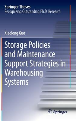 Storage Policies and Maintenance Support Strategies in Warehousing Systems - Guo, Xiaolong