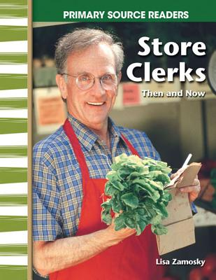 Store Clerks Then and Now (My Community Then and Now) - Zamosky, Lisa