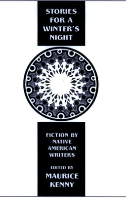 Stories for a Winter's Night: Short Fiction by Native Americans - Kenny, Maurice (Editor)