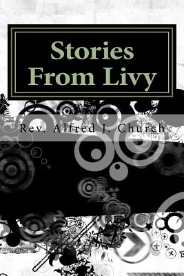Stories from Livy - Church, Rev Alfred J