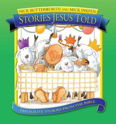 Stories Jesus Told - Butterworth, Nick