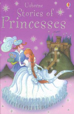 Stories of Princesses - Davidson, Susanna (Retold by)