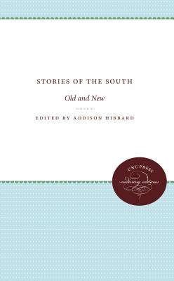 Stories of the South: Old and New - Hibbard, Addison (Editor)