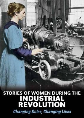 Stories of Women During the Industrial Revolution: Changing Roles, Changing Lives - Hubbard, Ben