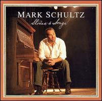 Stories & Songs - Mark Schultz
