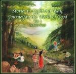 Stories To Light Our Way: Journey To the World of Good, Vol. 1