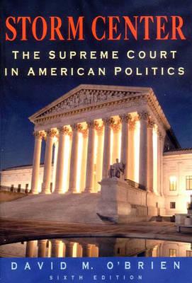 Storm Center: The Supreme Court in American Politics - O'Brien, David M, Professor