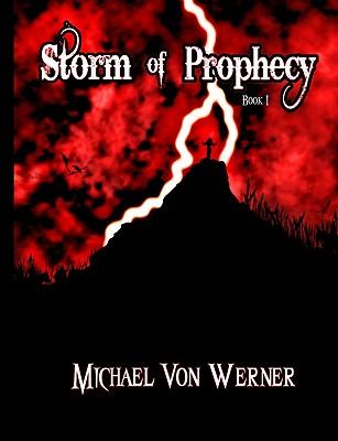 Storm of Prophecy: Book 1: Dark Awakening - Von Werner, Michael