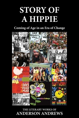 Story of a Hippie: Coming of Age in a Era of Change - Andrews, Anderson