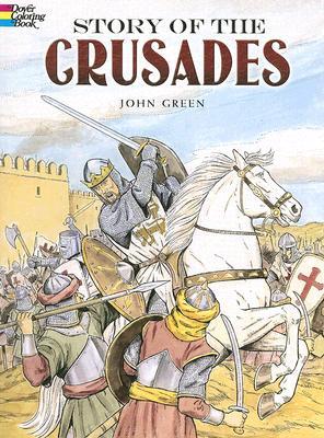 Story of the Crusades - Green, John