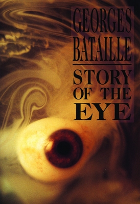 Story of the Eye - Bataille, Georges, and Bergelson, Dovid (Translated by)