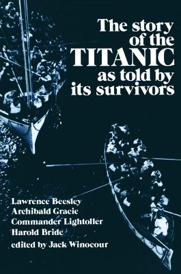 Story of the Titanic: As Told by Its Survivors - Winocour, Jack (Editor)