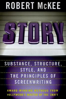 Story: Style, Structure, Substance, and the Principles of Screenwriting - McKee, Robert
