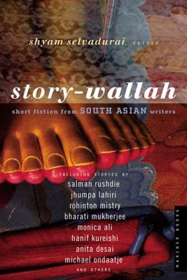 Story-Wallah: Short Fiction from South Asian Writers - Selvadurai, Shyam (Editor)