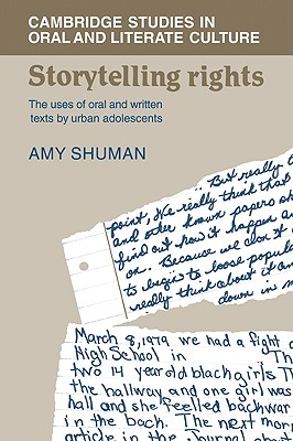 Storytelling Rights: The Uses of Oral and Written Texts by Urban Adolescents - Shuman, Amy, and Burke, Peter (Editor), and Finnegan, Ruth H (Editor)