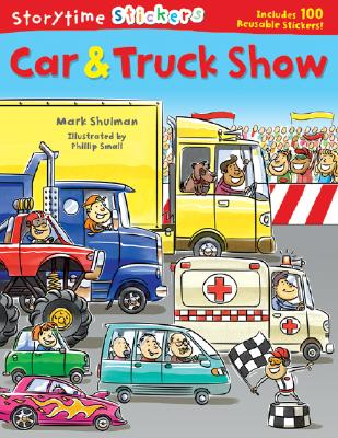 Storytime Stickers: Car & Truck Show - Shulman, Mark