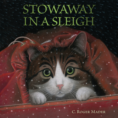 Stowaway in a Sleigh - Mader, Roger