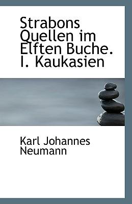 Strabons Quellen Im Elften Buche. I. Kaukasien - Neumann, Karl Johannes