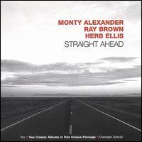 Straight Ahead - Monty Alexander/Ray Brown/Herb Ellis