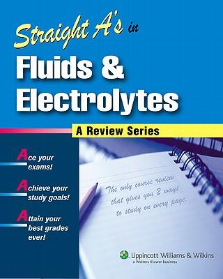 Straight A's in Fluids & Electrolytes - Lippincott Williams & Wilkins (Creator)