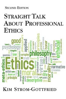 Straight Talk about Professional Ethics - Strom-Gottfried, Kim