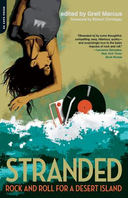 Stranded: Rock and Roll for a Desert Island - Marcus, Greil (Editor)