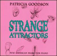 Strange Attractors: New American Music for Piano - Patricia Goodson (piano)