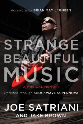 Strange Beautiful Music: A Musical Memoir - Satriani, Joe