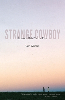 Strange Cowboy: Lincoln Dahl Turns Five - Michel, Sam