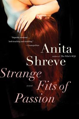 Strange Fits of Passion - Shreve, Anita