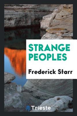 Strange Peoples - Starr, Frederick