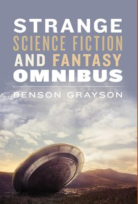 Strange Science Fiction and Fantasy Omnibus - Grayson, Benson Lee
