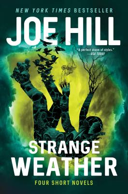Strange Weather: Four Short Novels - Hill, Joe