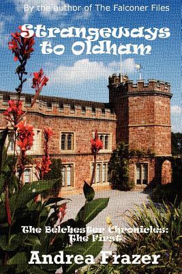 Strangeways to Oldham: The Belchester Chronicles - 1 - Frazer, Andrea