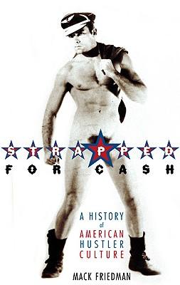 Strapped for Cash: A History of American Hustler Culture - Friedman, Mack