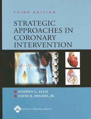 Strategic Approaches in Coronary Intervention - Ellis, Stephen G, and Holmes, David R, Jr.