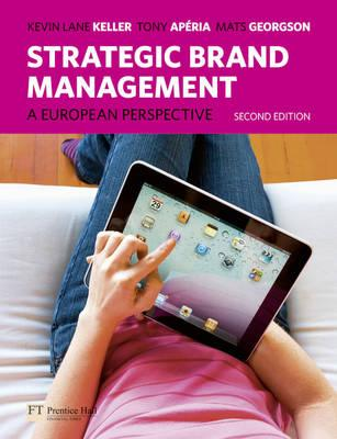Strategic Brand Management: A European Perspective - Keller, Kevin, and Aperia, Tony, and Georgson, Mats