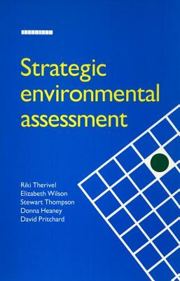 Strategic Environmental Assessment - Riki Therivel, and Elizabeth Wilson, and Donna Heaney
