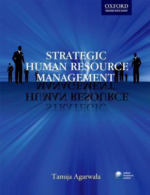 Strategic Human Resource Management - Agarwala, Tanuja