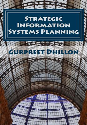 Strategic Information Systems Planning: Readings and Cases - Dhillon, Gurpreet S