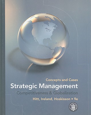 Strategic Management: Concepts and Cases: Competitiveness & Globalization - Hitt, Michael A