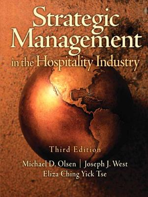 Strategic Management in the Hospitality Industry - Olsen, Michael D, and West, Joseph J, and Tse, Eliza Ching Yick