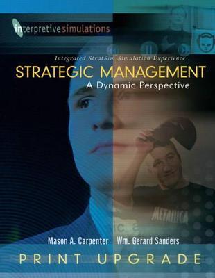 Strategic Managment: A Dynamic Perspective Integrated Stratsim Simulation Experience - Print Upgrade - Carpenter, Mason, and Carpenter, Mason Andrew