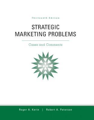 Strategic Marketing Problems - Kerin, Roger, and Peterson, Robert